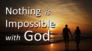 Nothing Is IMPOSSIBLE with GOD (Praying for those with cancer)