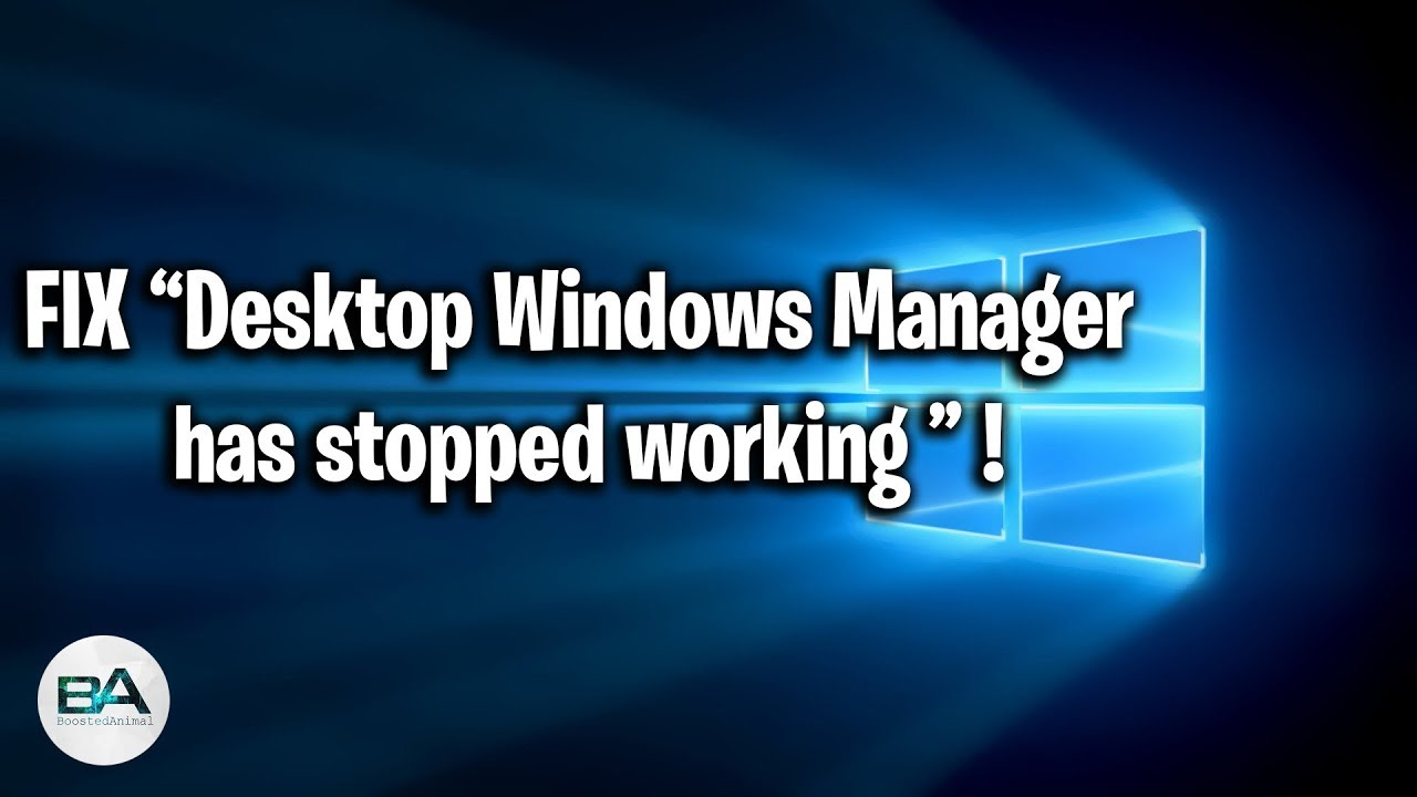 desktop windows manager stopped working