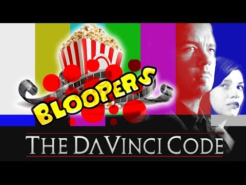 Bloopers - THE DA VINCI CODE