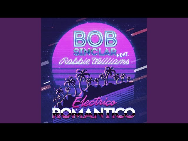 Bob Sinclar Feat. Robbie Williams - Romantico