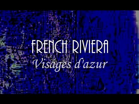 French Riviera - Visages d'azur
