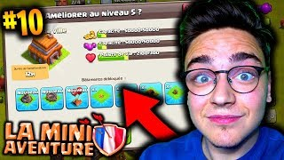 CLASH OF CLANS - ON PASSE HDV 5 EN LIVE ! LA MINI AVENTURE #10