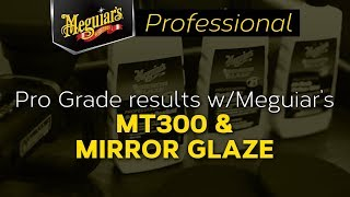 Pro grade results with Meguiars MT300 and Mirror Glaze products