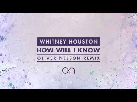 Whitney Houston - How Will I Know (Oliver Nelson Remix) [Cover Art]