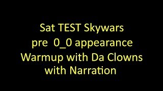 Roblox: TEST Skywars pre 0_0 Auftritt--Clowns Warmup/Narrated