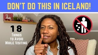 Don't Do This in Iceland - 18 Things to Avoid When Traveling in the Country