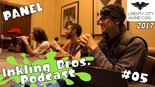 #05: Anime Superpowers, Club Penguin & Mexican Iron Man! | Inkling Bros. Podcast (LCAC 2017 Panel)