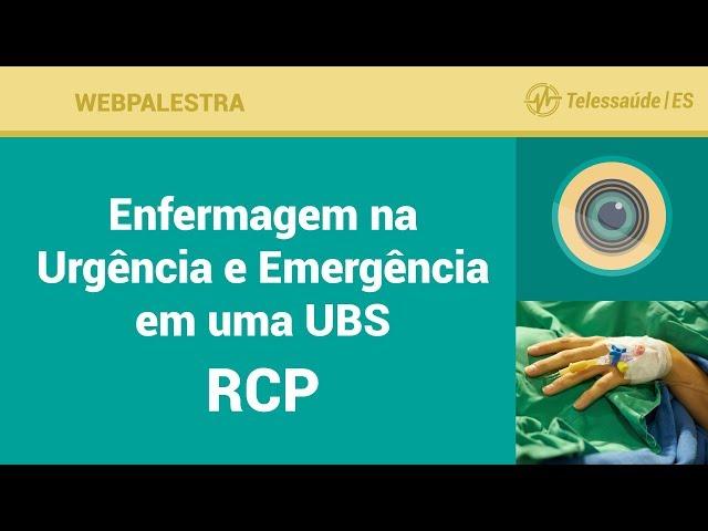 WebPalestra: Atuação da Enfermagem na Urgência e Emergência em uma UBS - RCP