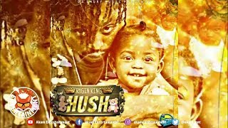 Rygin King - Hush [Ear Bud Riddim] September 2018