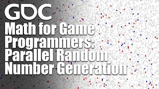 Math For Game Programmers Parallel Random Number Generation