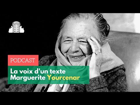 Marguerite Yourcenar - La Voix d'un texte