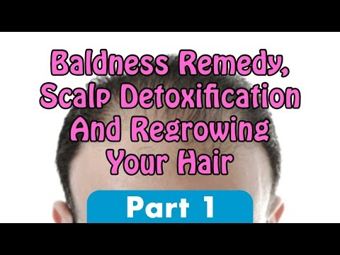 Baldness Remedy, Scalp Detoxification And Regrowing Your Hair Part 1 | Dr. Robert Cassar