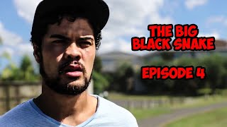 The Big Black Snake Episode 4
