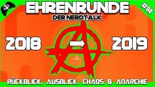 2018/2019 - Rückblick, Ausblick, Chaos & Anarchie   EHRENRUNDE - Der Nerdtalk #04
