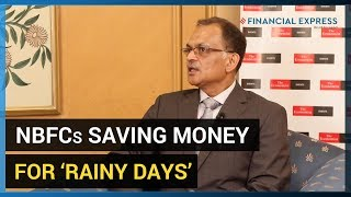 NBFCs saving money for 'rainy days' and IL&FS alone is not to blame