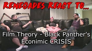 Renegades React to... Film Theory - Black Panther's Economic CRISIS!