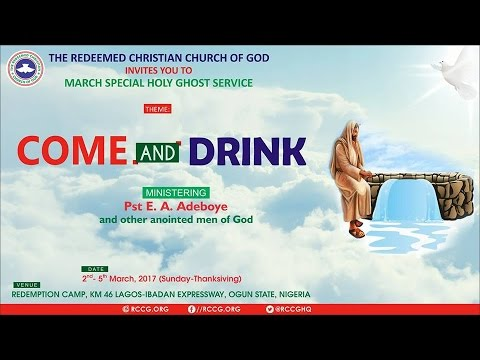 MARCH 2017 SPECIAL HOLYGHOST SERVICE - COME AND DRINK