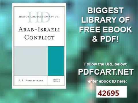 Historical Dictionary of the Arab Israeli Conflict Historical Dictionaries of War, Revolution, and C