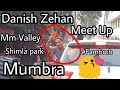 Danish Zehan Meet up at Mumbra Shimla park Mm Vally