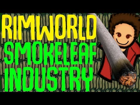 Smokeleaf Industry! Rimworld Mod Showcase. Create Your Own Weed Empire