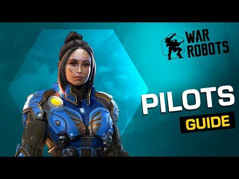 War Robots Pilots - Guide (the whens, hows and whys)