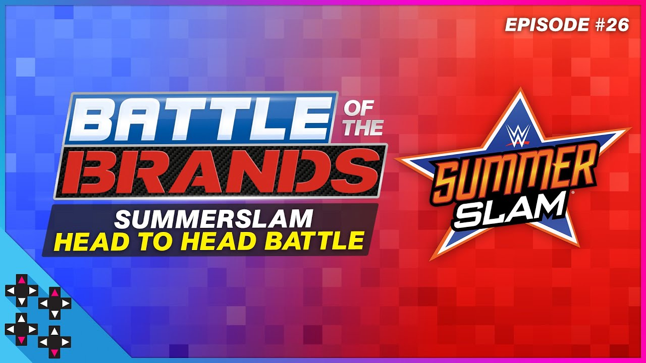c2b55a772db1 Battle of the Brands  26  SUMMERSLAM HEAD-TO-HEAD BATTLE ...
