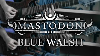 Mastodon - Blue Walsh (Guitar Cover with Play Along Tabs)