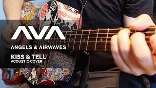 Angels & Airwaves - Kiss & Tell (Acoustic Cover)