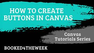 How to Create Buttons in Canvas