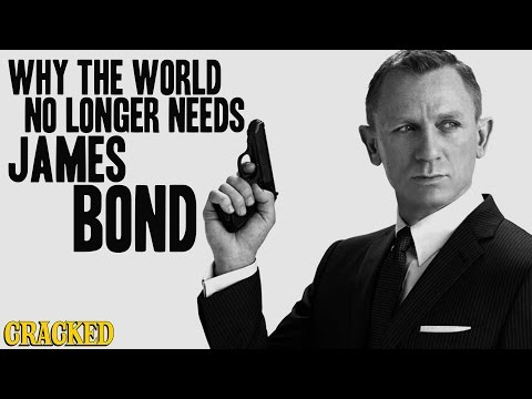 Why the World No Longer Needs James Bond - Today's Topic