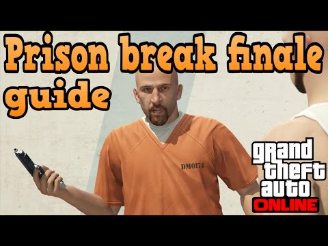 GTA online heist guides - Prison break finale