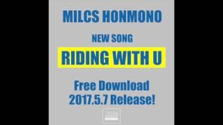 ミルクス本物 5/7 2ヶ月限定無料配信の新曲 「RIDING WITH U」のPR用シ...