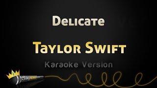 Taylor Swift Delicate Karaoke Music video by Taylor Swift performing Delicate. Instrumental