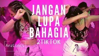 JANGAN LUPA BAHAGIA LIRIK | LYRICS ENGLISH SUBTITLE | 2TIKTOK