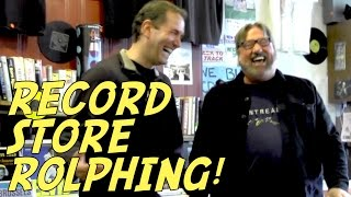 RECORD STORE ROLPHING!