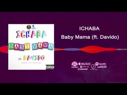 Ichaba ft Davido - Baby Mama [Official Audio] | Freeme TV