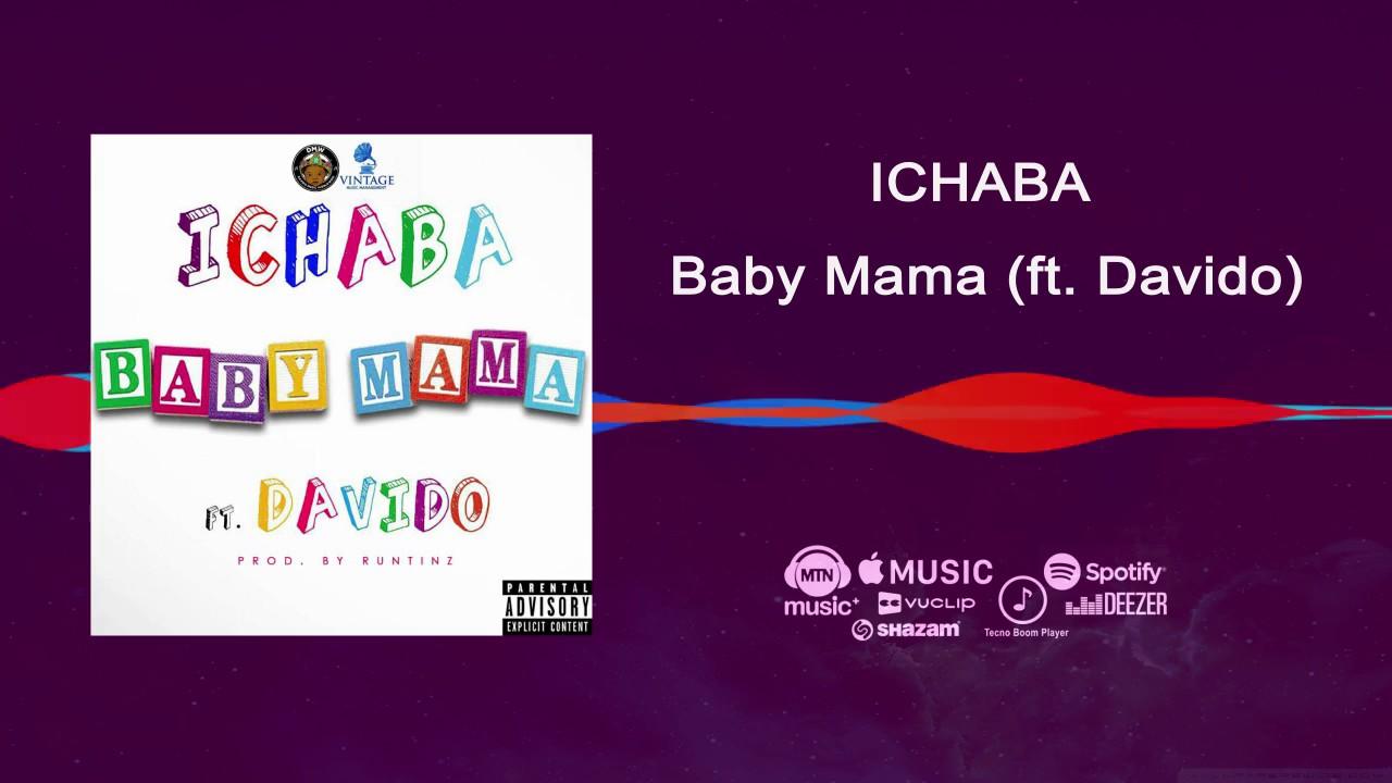 Download Ichaba ft Davido - Baby Mama [Official Audio] | Freeme TV