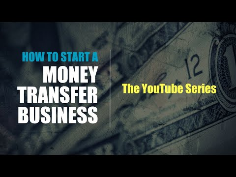 [13]-how-to-start-a-money-transfer-business?-youtube-series