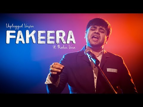 Fakeera Song Ft. Praher Vora : Unplugged Cover Song 2019