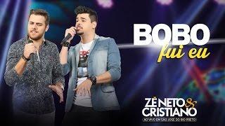 Zé Neto e Cristiano - Bobo Fui Eu  (DVD Ao vivo em São José do Rio Preto)
