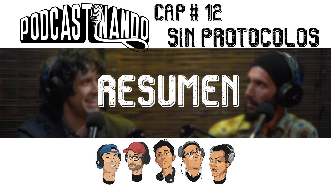 Resumen Podcastinando Cap # 12