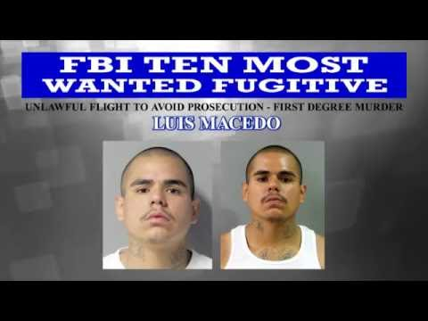 Ten Most Wanted Fugitive Luis Macedo