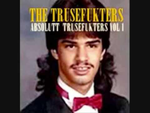 df69c70f The Trusefukters - ingen fest uten skinnvest (extended) - YouTube