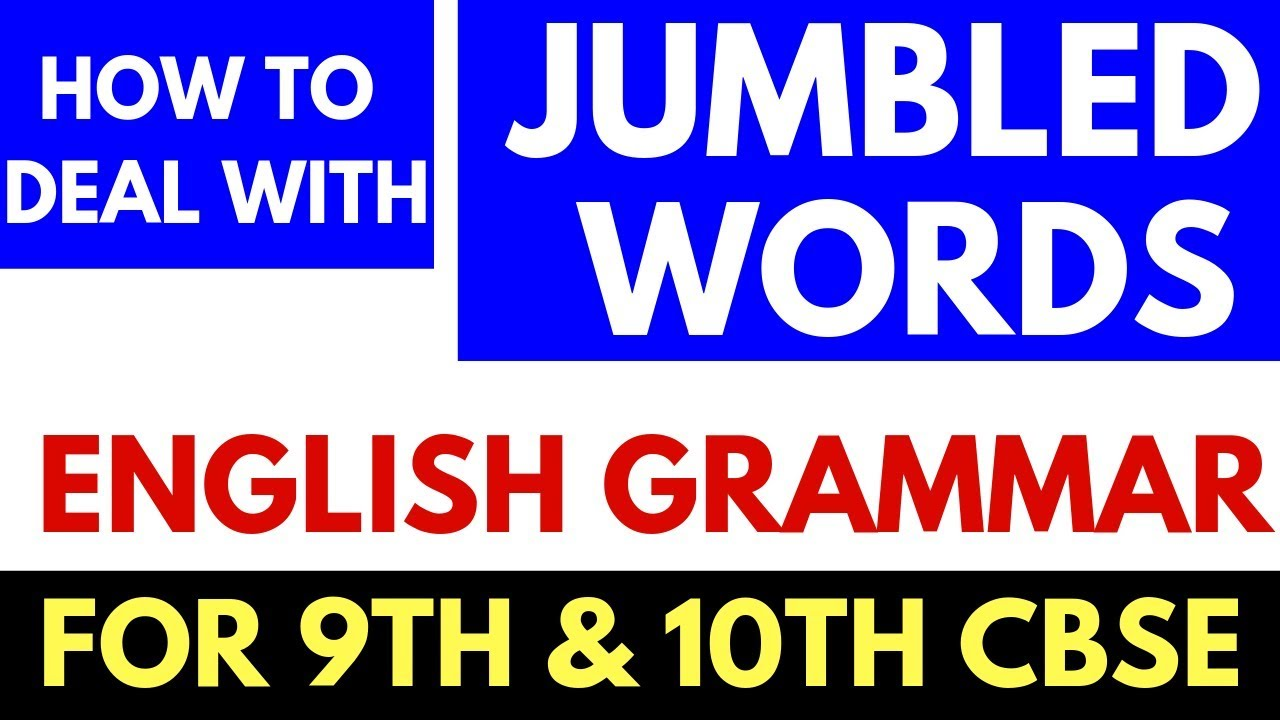 HOW TO SOLVE JUMBLED WORDS | ENGLISH GRAMMAR | 9TH AND 10TH CBSE