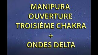 Ouverture 3eme Chakra Ondes Delta