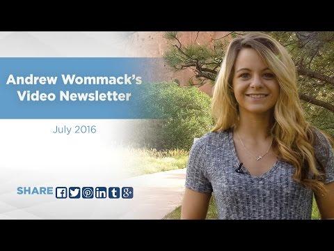 Video Newsletter Highlights - July 2016 #5 - Andrew Wommack Video Newsletter