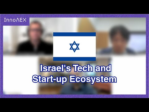 [InnoΛEX] Israel Pavilion 2/2👉 Engaging With Israel's Tech And Start-up Ecosystem