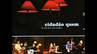 Baixar Cidadao Quem - Bossa (Disco Acústico No Teatro São Pedro 2004)