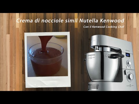 ♨ VIDEO RICETTE KENWOOD Nutella crema di nocciole Cooking Chef ...