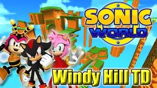 Sonic World - Windy Hill TD (Custom Levels #26) We